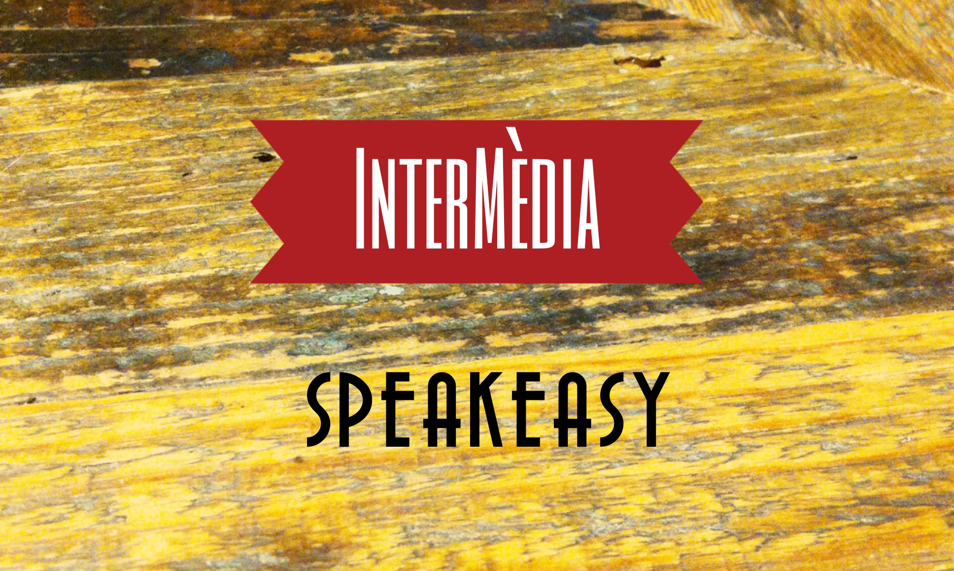 InterMèdia Speakeasy